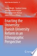 Enacting The University Danish University Reform In An Ethnographic Perspective