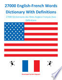 """27000 English-French Words Dictionary With Definitions: 27000 Dictionnaire des Mots Anglais-Français Avec Définitions"" by Nam H Nguyen"