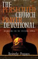 The Persecuted Church Prayer Devotional
