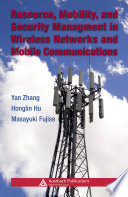 Resource  Mobility  and Security Management in Wireless Networks and Mobile Communications Book