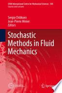 Stochastic Methods in Fluid Mechanics