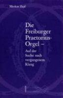 Die Freiburger Praetorius-Orgel: auf der Suche nach ...