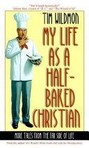 My Life as a Half Baked Christian