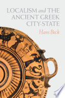 Localism and the Ancient Greek City State Book