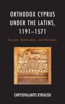 Orthodox Cyprus under the Latins  1191   1571