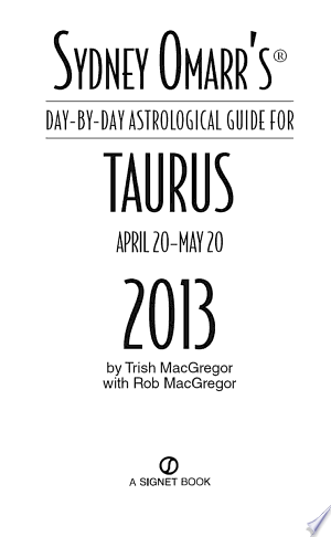 [pdf - epub] Sydney Omarr's Day-by-Day Astrological Guide for the Year 2013: Taurus - Read eBooks Online