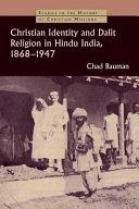Christian Identity and Dalit Religion in Hindu India, 1868-1947 Pdf/ePub eBook