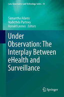 Under Observation  The Interplay Between e Health and Surveillance