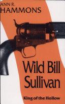 Wild Bill Sullivan: King of the Hollow [Pdf/ePub] eBook