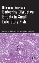 Histological Analysis of Endocrine Disruptive Effects in Small Laboratory Fish