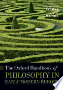 The Oxford Handbook of Philosophy in Early Modern Europe