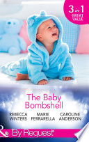 The Baby Bombshell  The Billionaire s Baby Swap   Dating for Two   The Valtieri Baby  Mills   Boon By Request