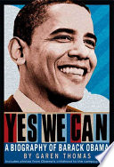Yes We Can  : A Biography of President Barack Obama