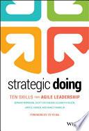 """Strategic Doing: Ten Skills for Agile Leadership"" by Edward Morrison, Scott Hutcheson, Elizabeth Nilsen, Janyce Fadden, Nancy Franklin"