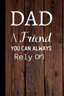 Dad A Friend You Can Always Rely On