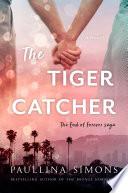 The tiger catcher : a novel