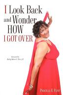 I Look Back and Wonder How I Got Over Book