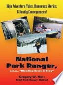 National Park Ranger A K A Bleeding Green Grey