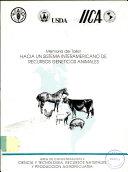 Memoria del Taller Hacia un Sistema Interamericano de Recursos Geneticos Animales