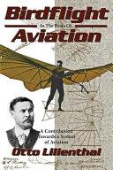 Birdflight as the Basis of Aviation
