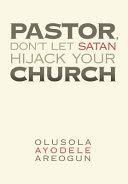 Pastor  Don t Let Satan Hijack Your Church