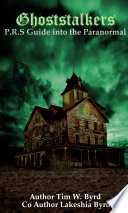 GhostStalkers P R S  Guide into the paranormal
