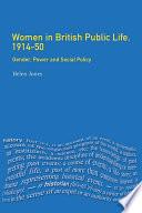 Women in British Public Life  1914   50