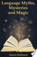 Language Myths  Mysteries and Magic
