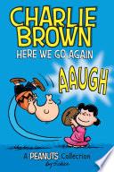 Charlie Brown  Here We Go Again  PEANUTS AMP  Series Book 7