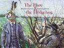 The Hare & the Hedgehog