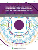 Financial Intermediation Versus Disintermediation  Opportunities and Challenges in the FinTech era