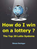 How do I win on a lottery   The Top 20 Lotto Systems