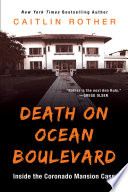 link to Death on Ocean Boulevard : inside the Coronado Mansion case in the TCC library catalog