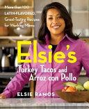 Elsie s Turkey Tacos and Arroz Con Pollo Book