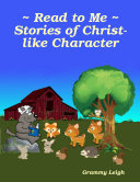 Read to Me   Stories of Christ like Character