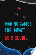 Making Games for Impact