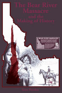 Bear River Massacre and the Making of History  The