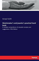 Watchmaker s and Jeweler s Practical Hand Book
