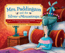 Mrs  Paddington and the Silver Mousetraps