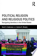 Political Religion and Religious Politics
