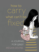 How to Carry What Can't Be Fixed Pdf/ePub eBook