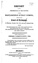 Report of the proceedings in the matter of the Macclesfield Sunday School  heard in the Court of Exchequer     November 19th  1818 and subsequent days     Taken in short hand by G  Farquharson