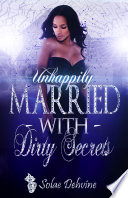 UnHappily Married with Dirty Secrets Book