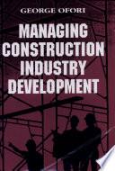 Managing Construction Industry Development