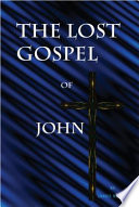 The Lost Gospel Of John Book PDF