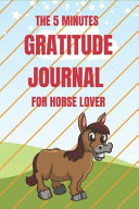 The 5 Minutes Gratitude Journal for Horse Lover