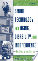 Smart Technology for Aging  Disability  and Independence
