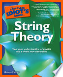 The Complete Idiot s Guide to String Theory
