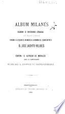 Album Milanés : colección de producciones literarias en verso i prosa, dedicado á la erección de un mausoleo á la memoria del esclarecido poeta D. José Jacinto Milanés