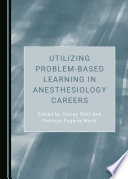 Utilizing Problem Based Learning in Anesthesiology Careers